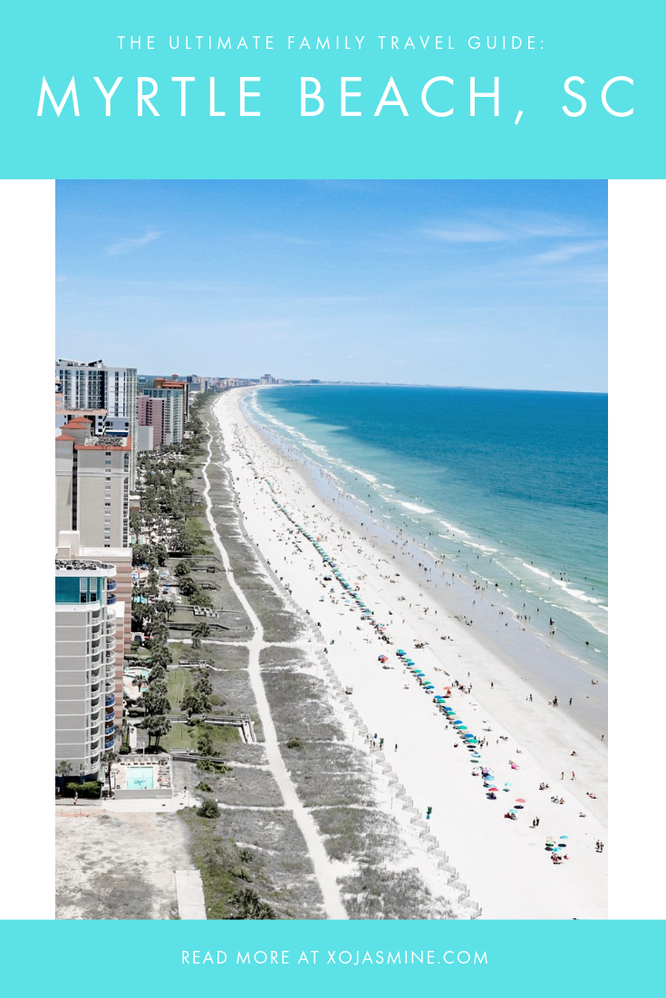 The Ultimate Guide To Traveling To Myrtle Beach South Carolina