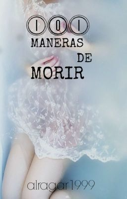 101 Maneras de Morir(Avance) #wattpad #terror