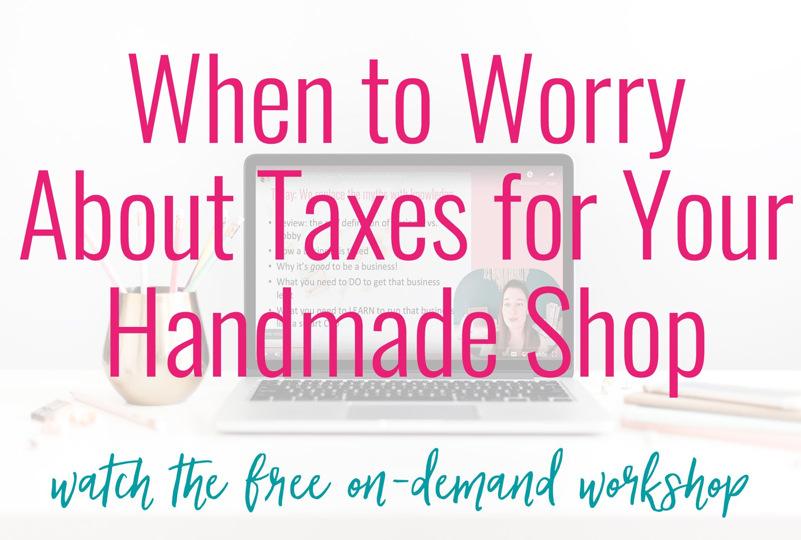 When to Worry about Taxes for your Etsy Shop Handmade