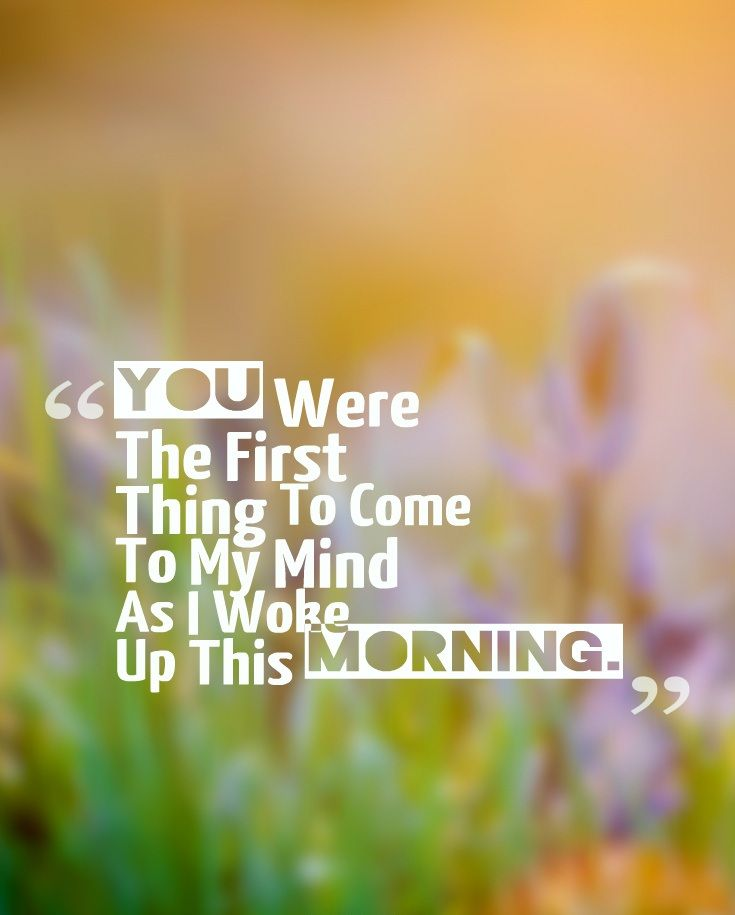 Good Morning Sweetheart You Are All I Think About I Miss You I Still