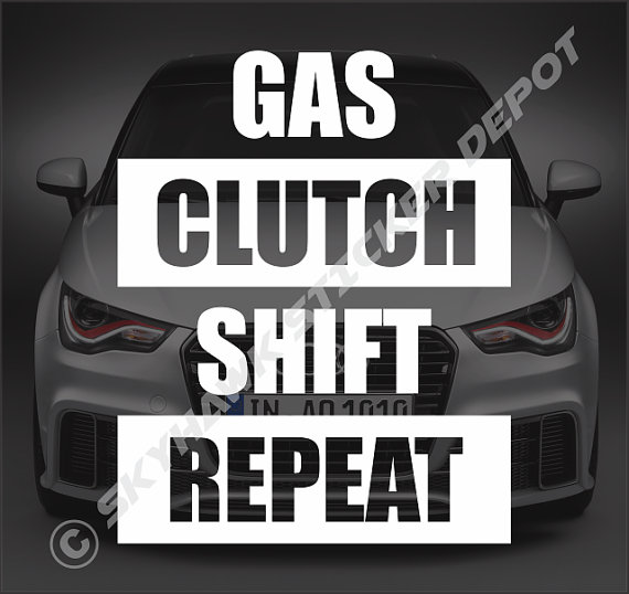 Gas clutch shift repeat bumper sticker vinyl decal car stick shift decal manual