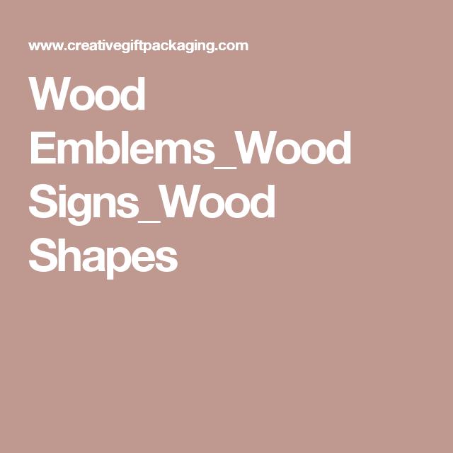 Wood Emblems_Wood Signs_Wood Shapes