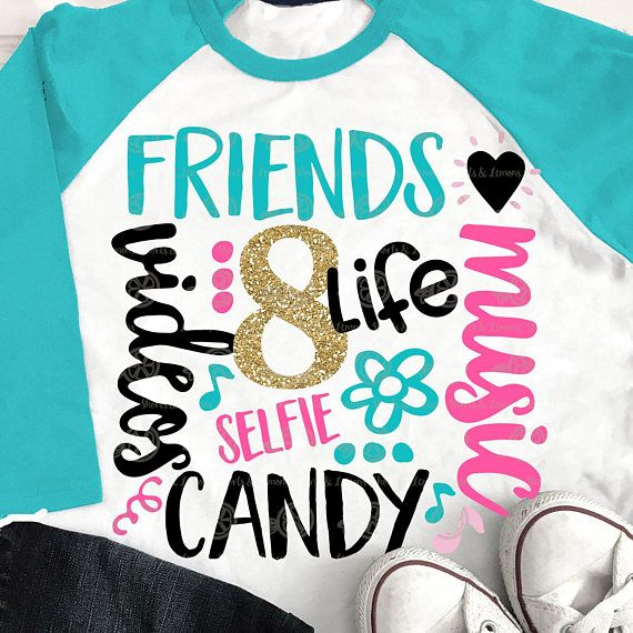8 Year Old Svg Life Music Eight Friends Birthday Videos SVG DXF Shirt Eps
