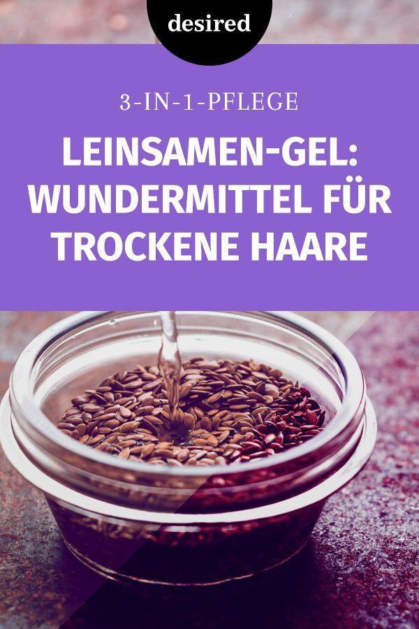Leinsamen-Gel ist der Geheimtipp für trockene Haare   desired.de