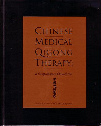 Chinese medical Qigong therapy: A comprehensive clinical guide by ...