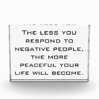 Less you respond to negative people