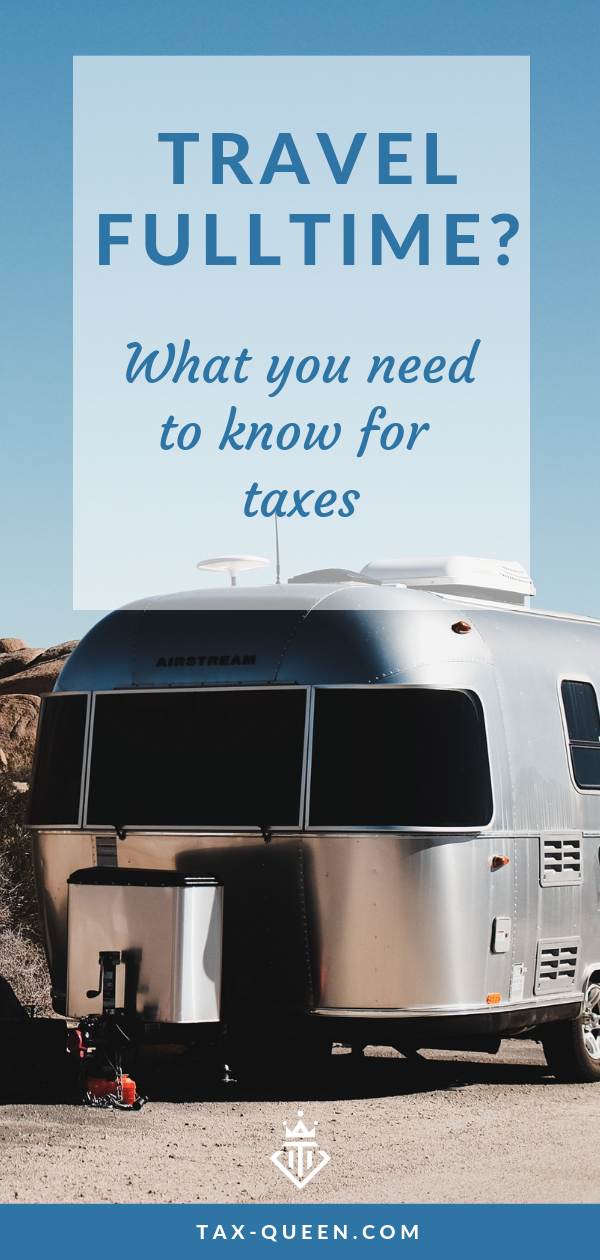 Taxes When You Live Fulltime In An Rv Tax Time Traveling By