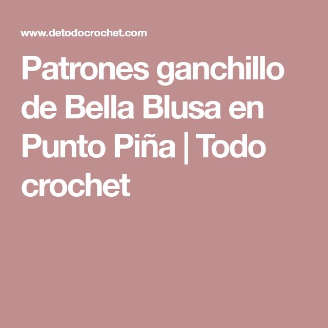 Patrones ganchillo de Bella Blusa en Punto Piña | Todo crochet ...
