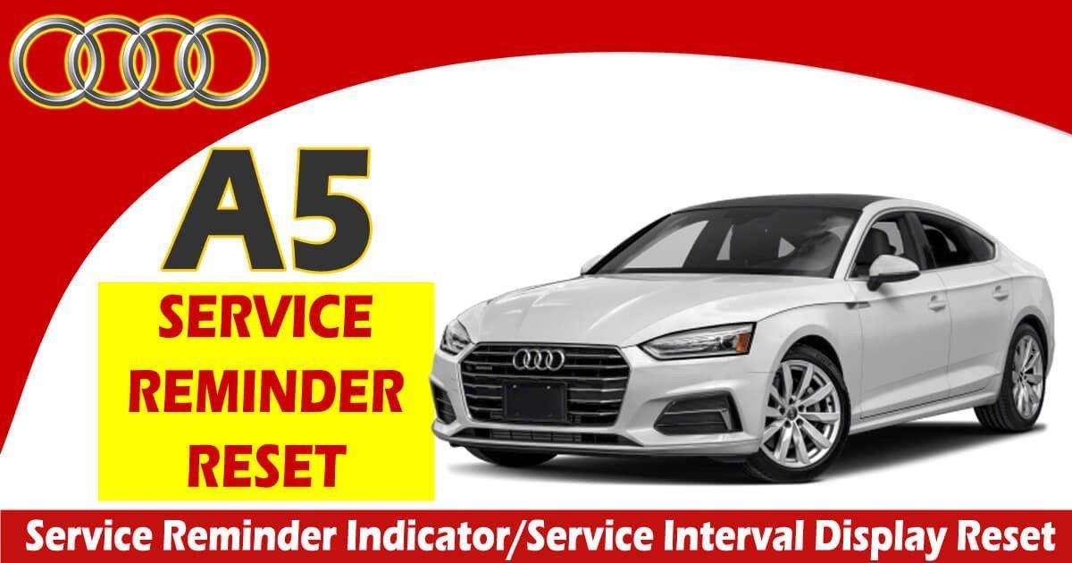 How To Reset Audi A5 Service Due Interval 2008 2020 In 2020 Audi A5 Audi 2009 Audi A5