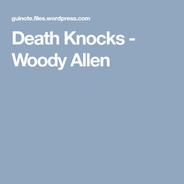 death knocks woody allen