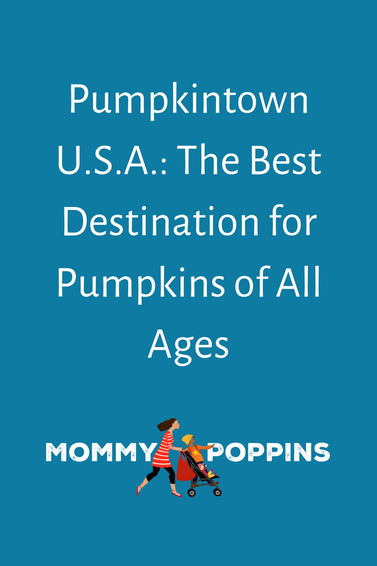 Pumpkintown U.S.A. The Best Destination for Pumpkins of