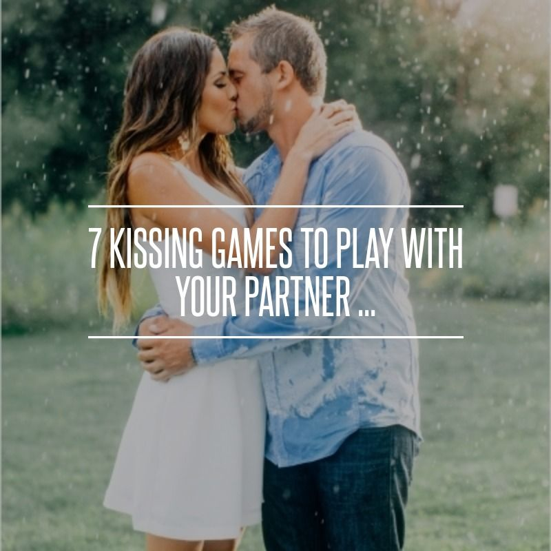 Fun kissing games to play with boyfriend