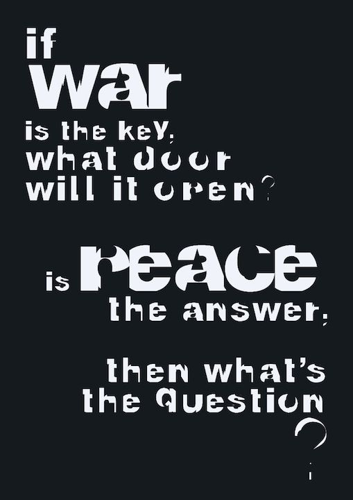 If war is the key, what door will it open? Is peace the ...