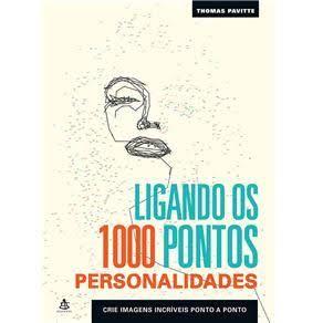 Livro - Ligando Os 1000 Pontos: Personalidades - Thomas Pavitte