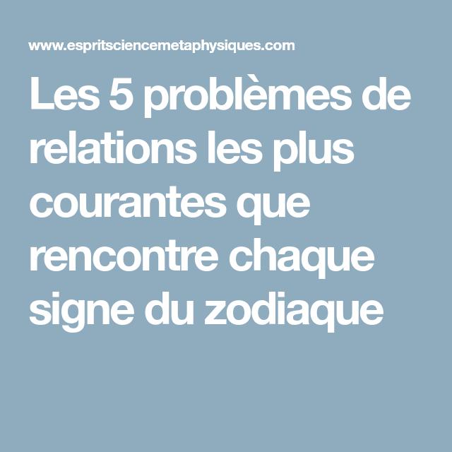 Les 5 problèmes de relations les plus courantes que rencontre chaque signe du zodiaque