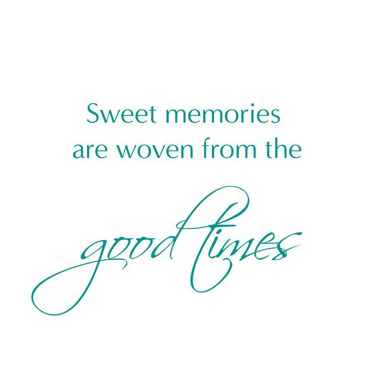 Inspirational Quote Dubai Events Sweet Memories Are Woven From The Good Times Good Times Quotes Inspirational Quotes Memories Quotes