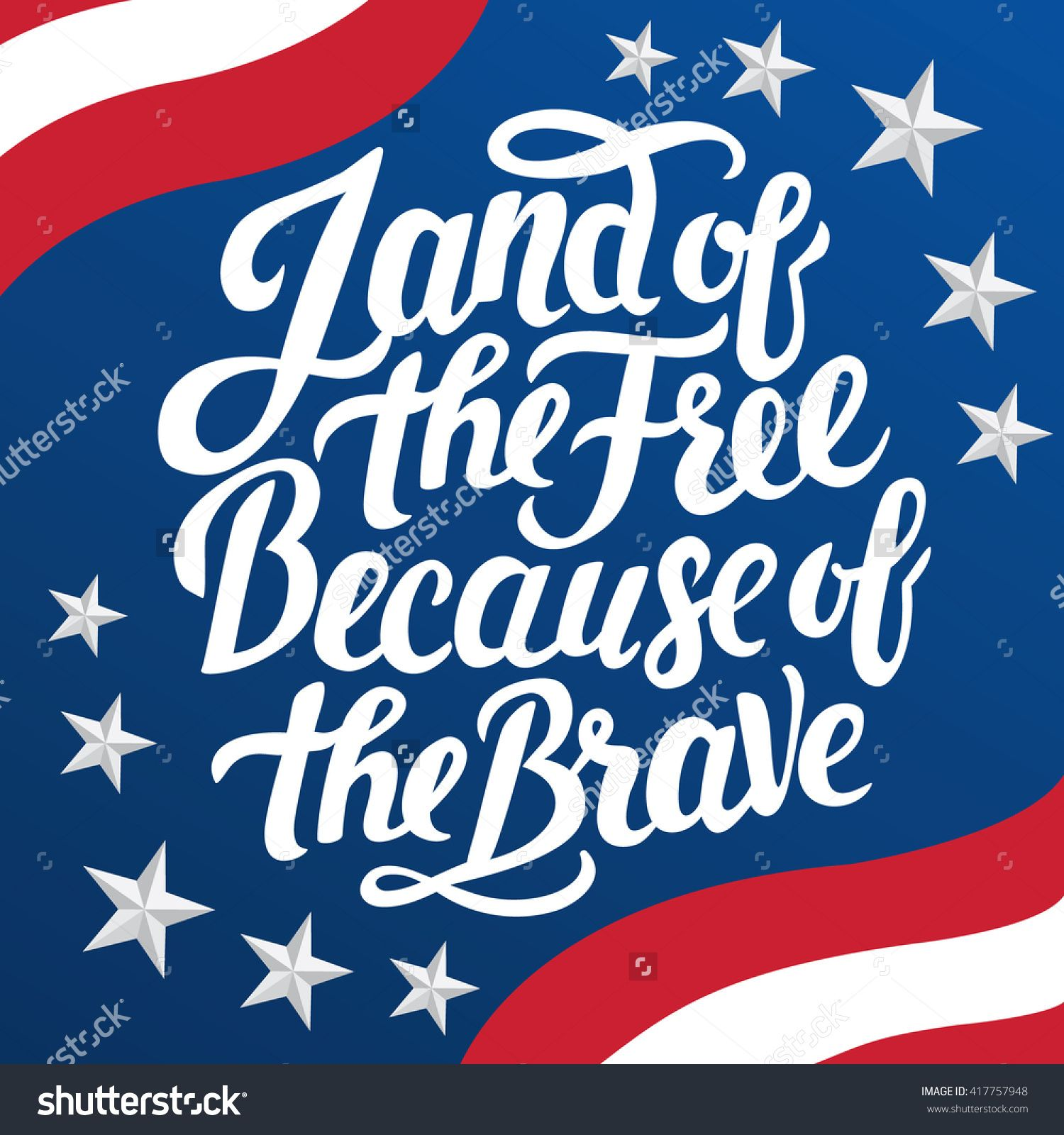 Land of the free because of the brave happy independence the land of the free because of the brave happy independence the memorial the veterans day greeting poster with lettering buy this stock vector on kristyandbryce Choice Image