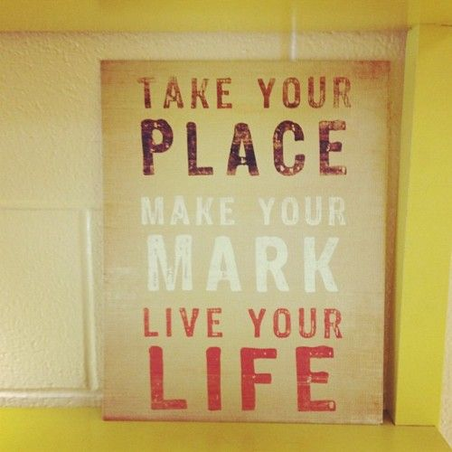 Make Your Mark   #inspiration #motivation #inspirational #motivational