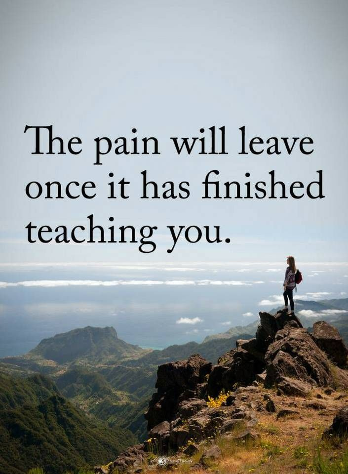 Pain Quotes Pain Quotes The pain will leave once it has finished teaching you  Pain Quotes
