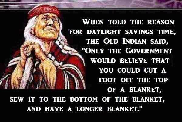 So True Native American Quotes Daylight Savings Time Inspirational Quotes Pictures