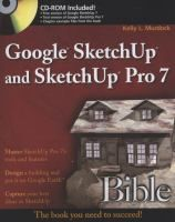 Google Sketchup And Sketchup Pro 7 Bible By Kelly L Murdock This