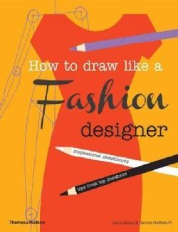7a15af11693bb How to Draw Like a Fashion Designer  Tips from Top Fashion Designers  (Paperback) - 15248092 - Overstock - Top Rated Arts   Music - Mobile