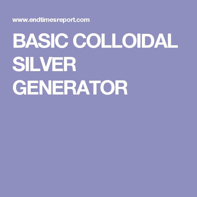 BASIC COLLOIDAL SILVER GENERATOR