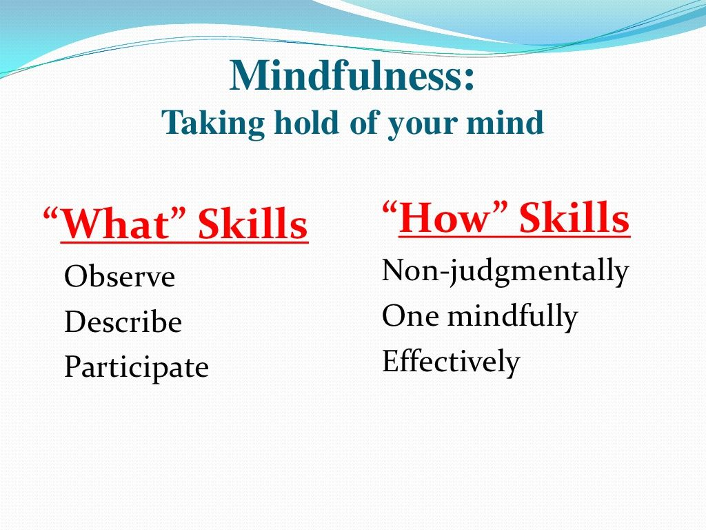 Dbt Mindfulness What Amp How Skills