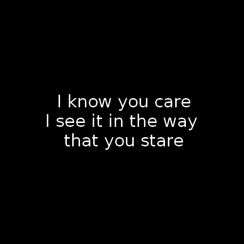 I Know You Care Ellie Goulding Love Song Quotes Music
