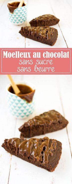 Moelleux au chocolat sans sucre sans beurre, healthy et ...
