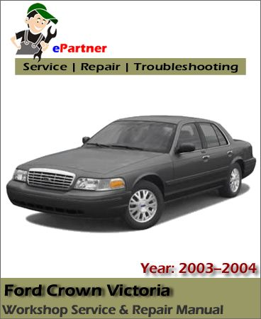 download ford crown victoria service repair manual 2003 2004 ford rh pinterest com 2003 ford crown victoria repair manual Custom Ford Crown Victoria