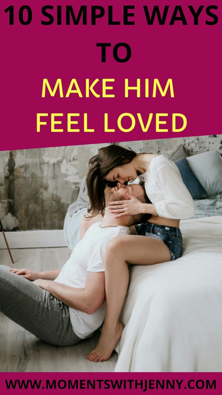 10 Incredible Ways to Make Your Man Feel Loved and Special » Moments With Jenny