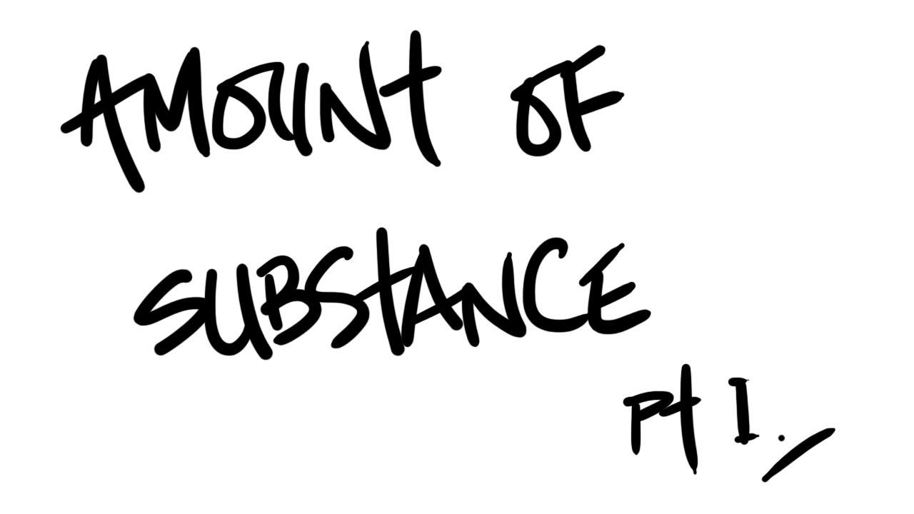 Amount of Substance Pt. 1 (moles, concentrations and