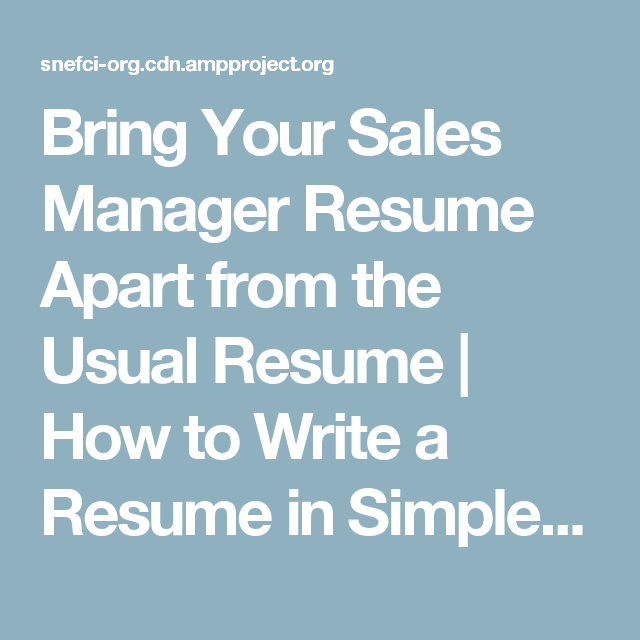 Bring Your Sales Manager Resume Apart from the Usual Resume | How to ...