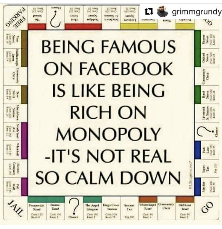 Being Famous On Facebook Is Like Being Rich On Monopoly It S Not Real So Calm Down Humor Funny Facebook Stupid Quotes Funny Quotes Words