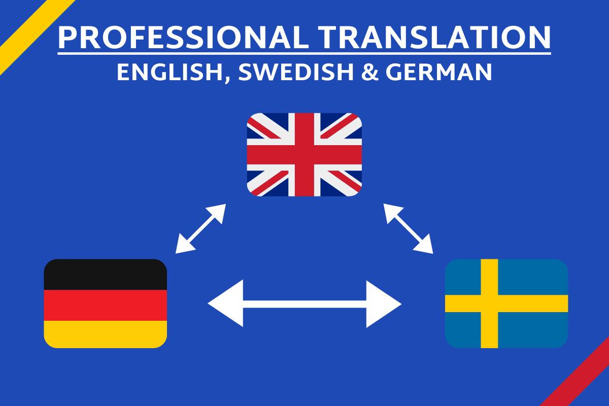 I will professionally translate german,english or swedish   German ...