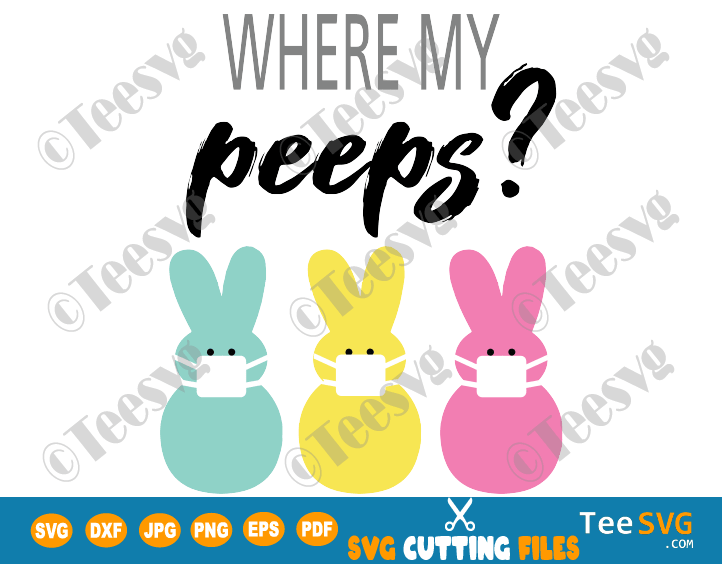 Easter Social Distancing Peeps Svg Files Where My Peeps Mask Bunny Clipart Diy Gifts For Friends Easy Easter Crafts Easter Crafts For Toddlers