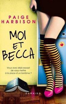 Moi et Becca (Paige Harbison) http://bookmetiboux.blogspot.fr/2013/03/chronique-moi-et-becca-paige-harbison.html