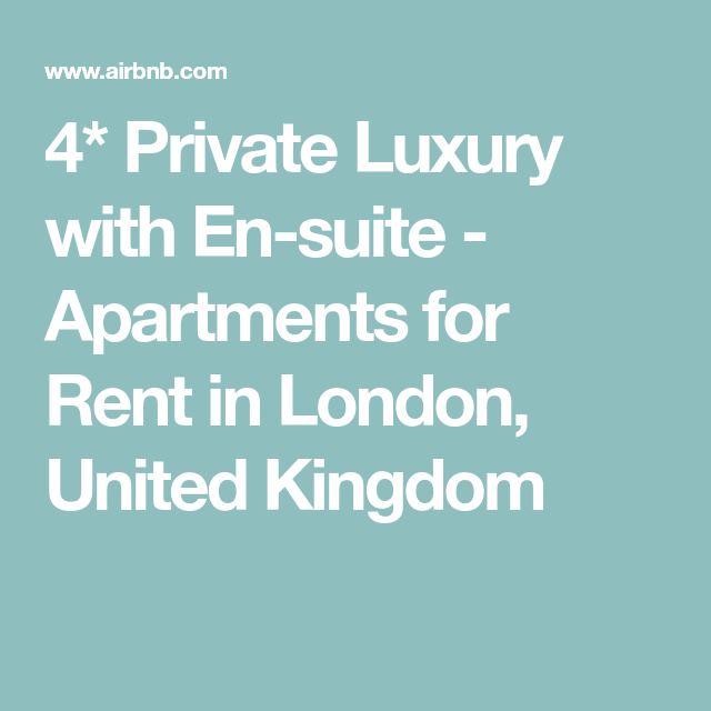 Apartments For Rent In London Uk: 4* Private Luxury With En-suite