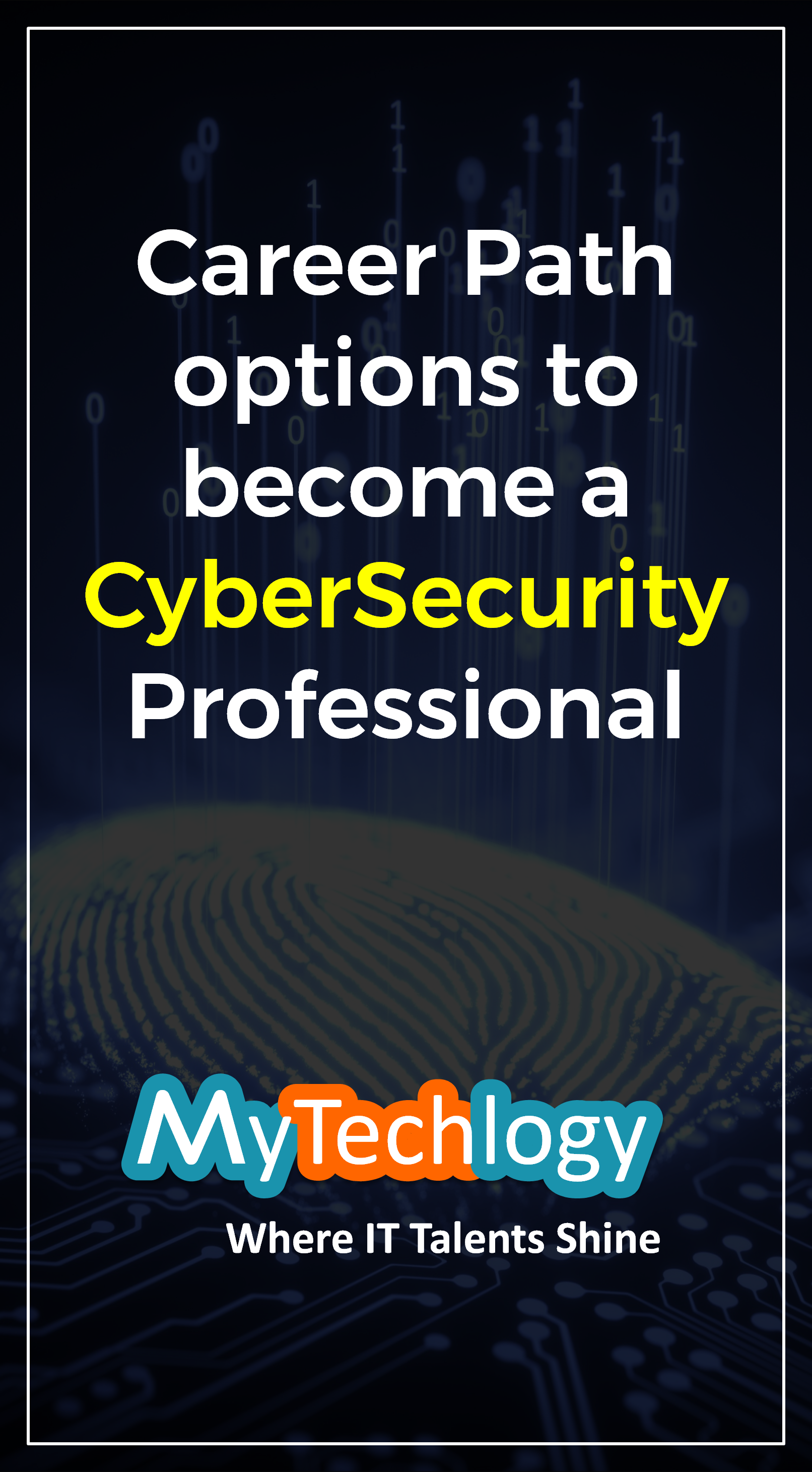 Career Path Options And Framework To Becoming A Cybersecurity Professional 21582 Mytechlogy Cyber Security Cyber Security Education Career Path