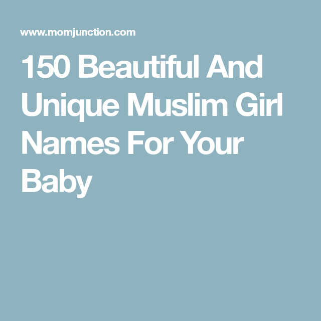 300+ Beautiful And Unique Muslim Girl Names For Your Baby ...