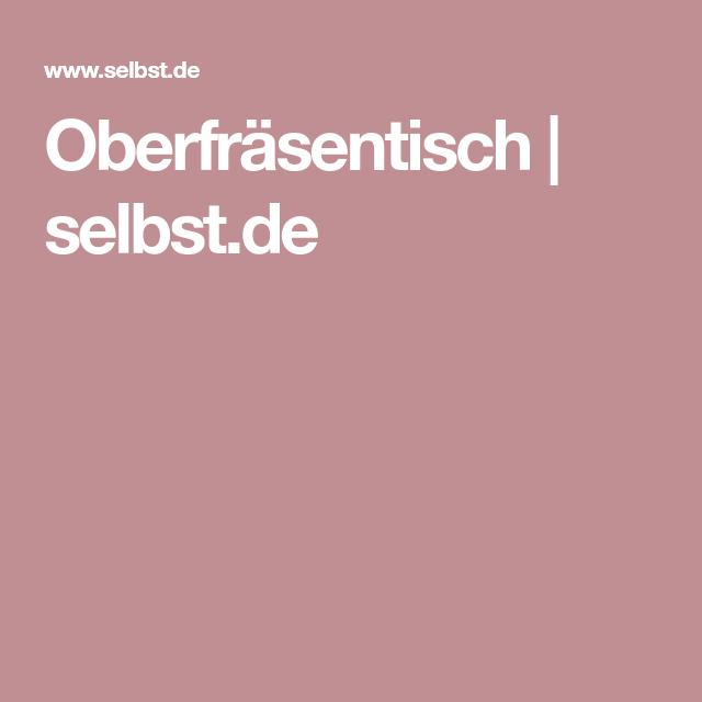 Oberfräsentisch Selber Bauen : oberfr sentisch tisch werkbank selber bauen und werkstatt zu hause ~ Watch28wear.com Haus und Dekorationen