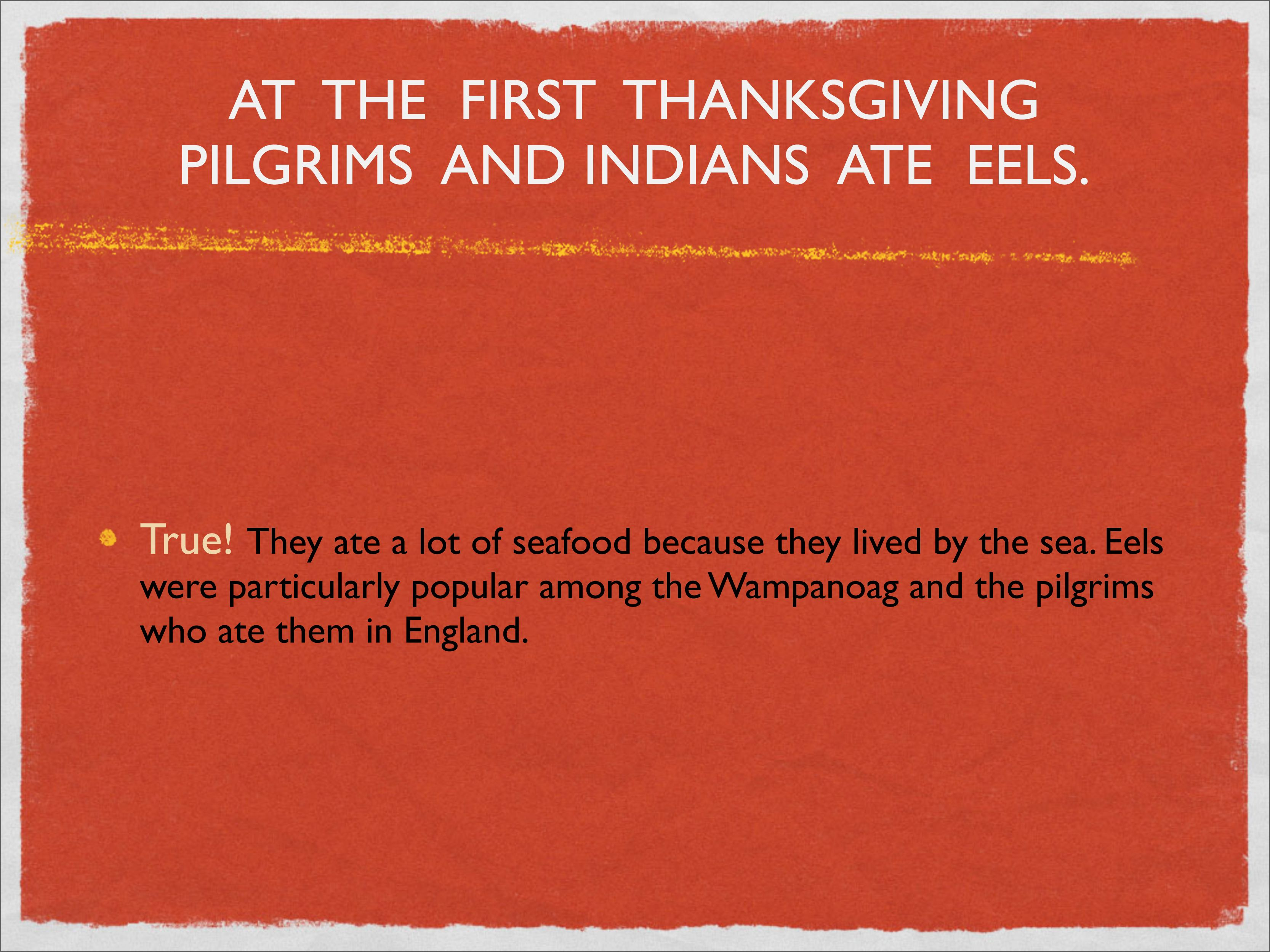 Everyone enjoyed eating eel at the 'first' Thanksgiving