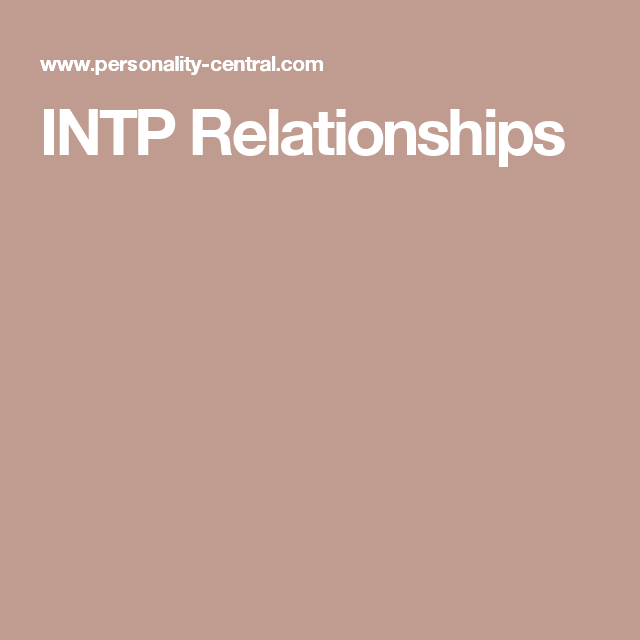 Understanding the INTP in love | introvert | Infp relationships