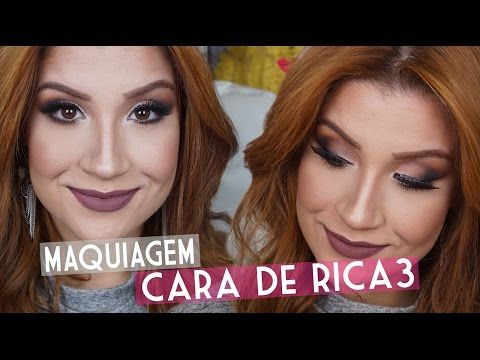 5b04396f1927f Maquiagem Cara de Rica 3 - YouTube   videos   Pinterest   Rosas