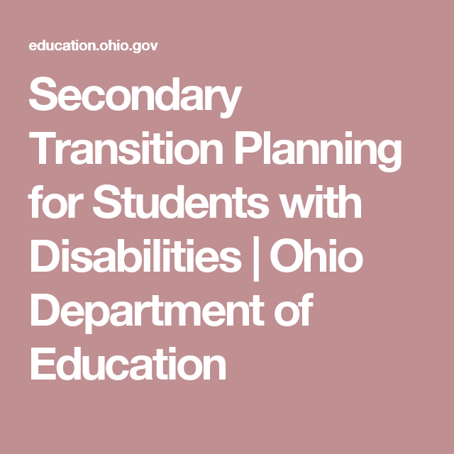 Secondary Transition Planning For Students With Disabilities Ohio Department Of Education Workforce Development Student Secondary