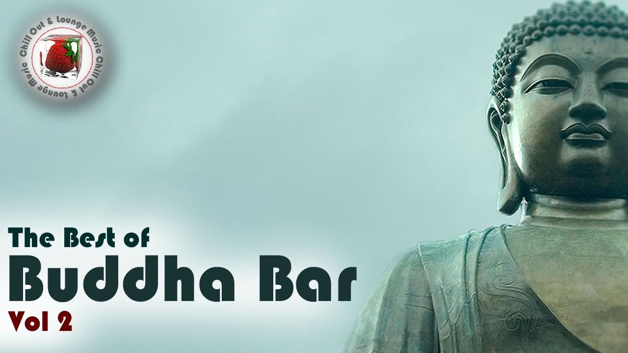 Buddha Bar The Best of Buddha Bar 2015 #Vol 2 Chill Out Lounge ... for Best Picture Buddha  565ane