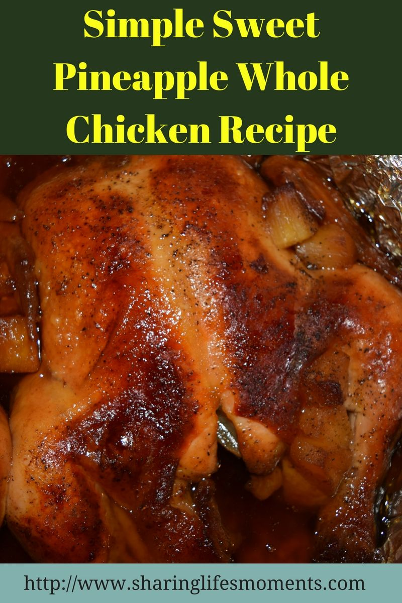 Simple Sweet Pineapple Whole Chicken Recipe Stuffed Whole Chicken Whole Chicken Recipes Oven Chicken Recipes