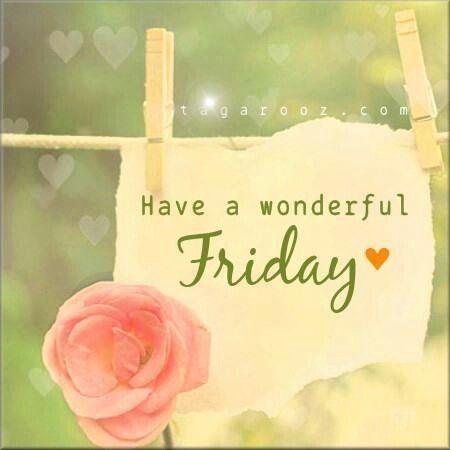 Have A Wonderful Friday Facebook Com Tagarooz Com Days Of