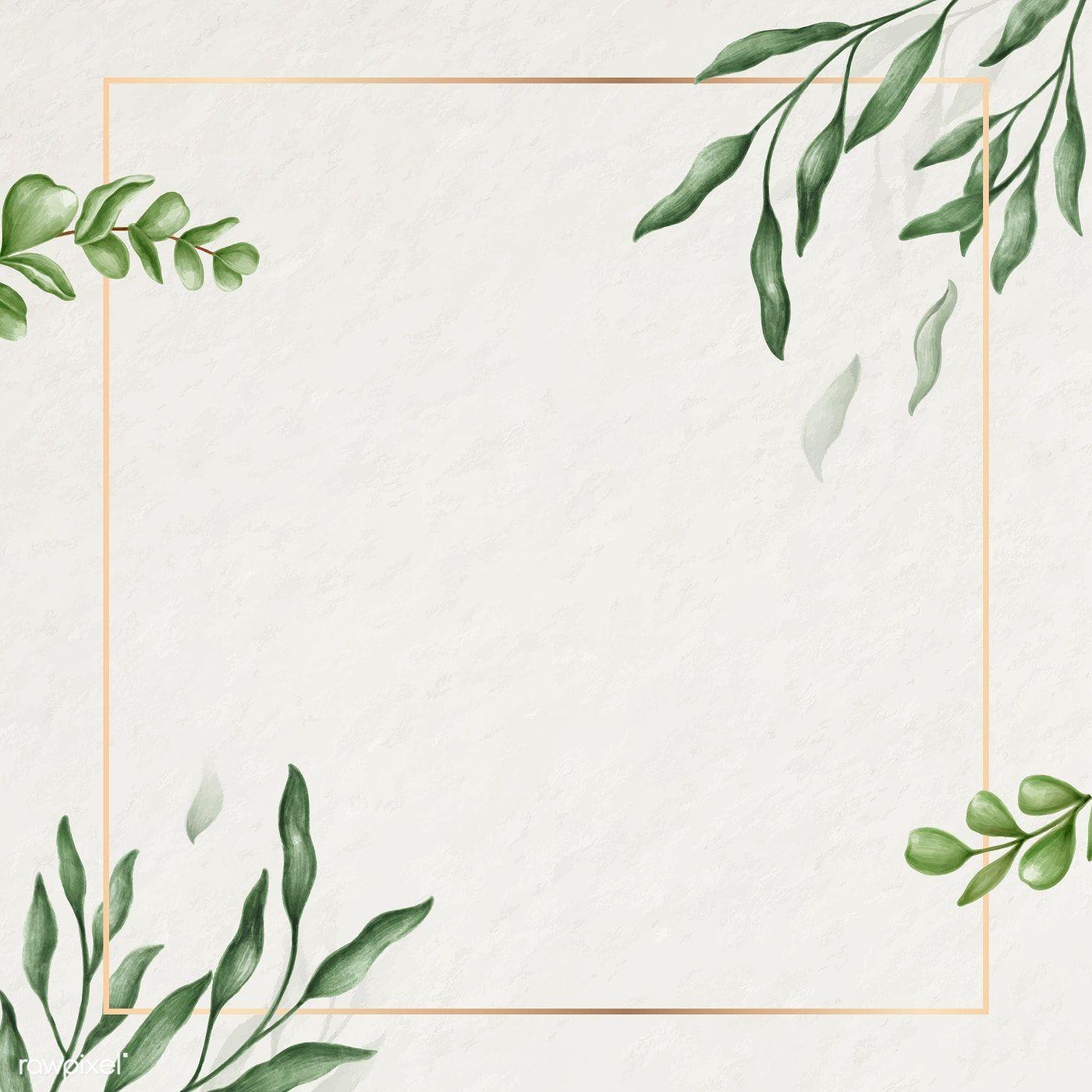 Download Premium Vector Of Green Leaves Frame Vector 2032825 Green Leaf Background Leaves Illustration Vector Background Pattern